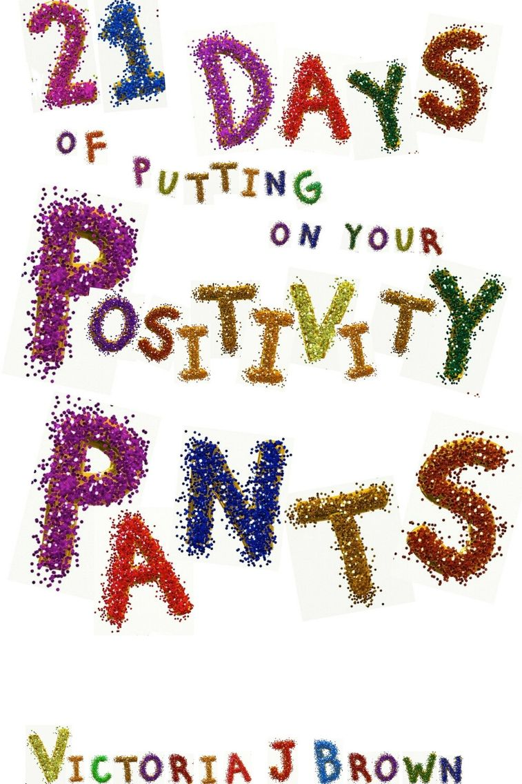 21 days of putting on your positivity pants
